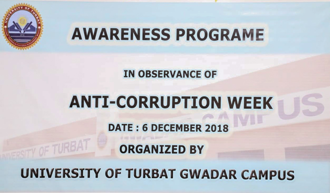 Anti- Corruption Week Observed at University of Turbat Main Campus and Sub Campus Gwadar