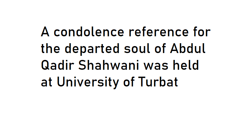 Condolence Reference held in Turbat University for Abdul Qadir Shahwani