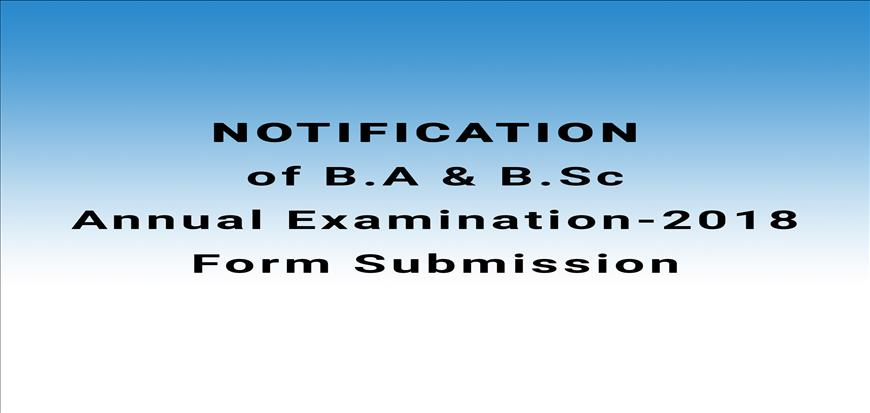 Notification of B.A & B.Sc Annual Examination-2018 Form Submission