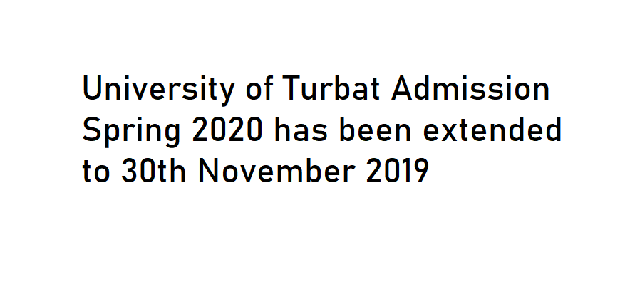 University of Turbat admission date has been extended