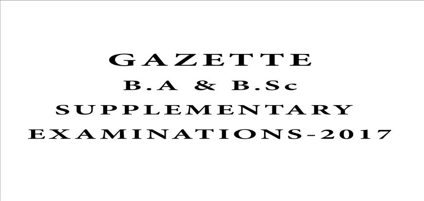 Gazette B.A & B.Sc Supplementary Examinations - 2017